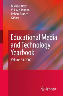 Educational Media and Technology Yearbook: Volume 34, 2009 - Educational Media and Technology Yearbook 34 (Paperback)