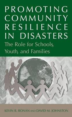 Promoting Community Resilience in Disasters: The Role for Schools, Youth, and Families (Paperback)