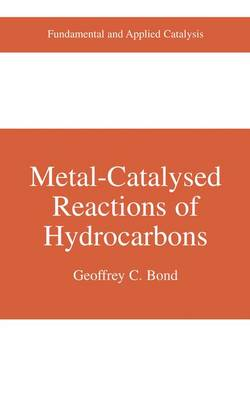 Metal-Catalysed Reactions of Hydrocarbons - Fundamental and Applied Catalysis (Paperback)