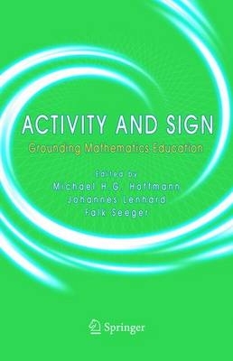 Activity and Sign: Grounding Mathematics Education (Paperback)