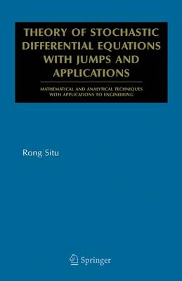 Theory of Stochastic Differential Equations with Jumps and Applications: Mathematical and Analytical Techniques with Applications to Engineering - Mathematical and Analytical Techniques with Applications to Engineering (Paperback)