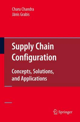 Supply Chain Configuration: Concepts, Solutions, and Applications (Paperback)