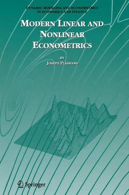 Modern Linear and Nonlinear Econometrics - Dynamic Modeling and Econometrics in Economics and Finance 9 (Paperback)
