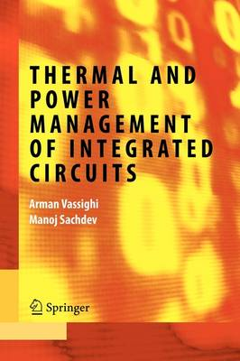 Thermal and Power Management of Integrated Circuits - Integrated Circuits and Systems (Paperback)