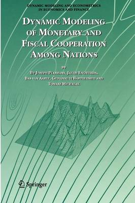 Dynamic Modeling of Monetary and Fiscal Cooperation Among Nations - Dynamic Modeling and Econometrics in Economics and Finance 8 (Paperback)