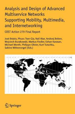 Analysis and Design of Advanced Multiservice Networks Supporting Mobility, Multimedia, and Internetworking: COST Action 279 Final Report (Paperback)