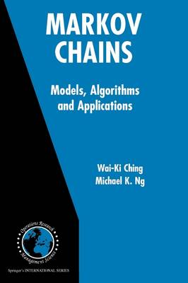 Markov Chains: Models, Algorithms and Applications - International Series in Operations Research & Management Science 83 (Paperback)