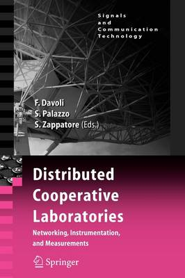 Distributed Cooperative Laboratories: Networking, Instrumentation, and Measurements - Signals and Communication Technology (Paperback)