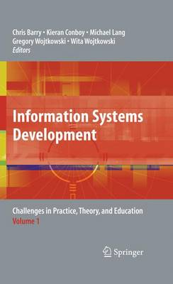 Information Systems Development: Challenges in Practice, Theory, and Education Volume 1 (Paperback)