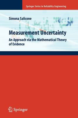Measurement Uncertainty: An Approach via the Mathematical Theory of Evidence - Springer Series in Reliability Engineering (Paperback)