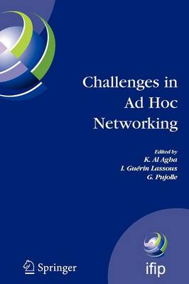 Challenges in Ad Hoc Networking: Fourth Annual Mediterranean Ad Hoc Networking Workshop, June 21-24, 2005, Ile de Porquerolles, France - IFIP Advances in Information and Communication Technology 197 (Paperback)