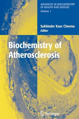 Biochemistry of Atherosclerosis - Advances in Biochemistry in Health and Disease 1 (Paperback)