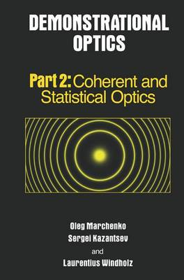 Demonstrational Optics: Part 2, Coherent and Statistical Optics (Paperback)