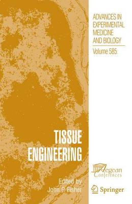 Tissue Engineering - Advances in Experimental Medicine and Biology 585 (Paperback)