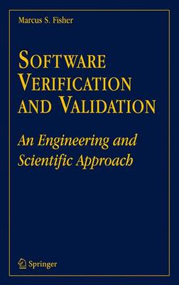 Software Verification and Validation: An Engineering and Scientific Approach (Paperback)