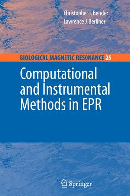 Computational and Instrumental Methods in EPR - Biological Magnetic Resonance 25 (Paperback)
