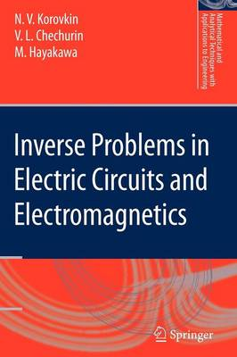Inverse Problems in Electric Circuits and Electromagnetics - Mathematical and Analytical Techniques with Applications to Engineering (Paperback)