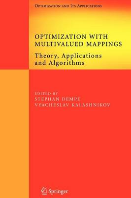 Optimization with Multivalued Mappings: Theory, Applications and Algorithms - Springer Optimization and Its Applications 2 (Paperback)