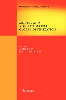 Models and Algorithms for Global Optimization: Essays Dedicated to Antanas Zilinskas on the Occasion of His 60th Birthday - Springer Optimization and Its Applications 4 (Paperback)