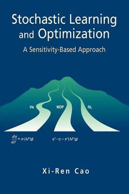 Stochastic Learning and Optimization: A Sensitivity-Based Approach (Paperback)