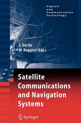 Satellite Communications and Navigation Systems - Signals and Communication Technology (Paperback)