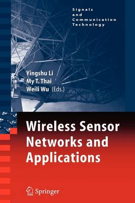 Wireless Sensor Networks and Applications - Signals and Communication Technology (Paperback)