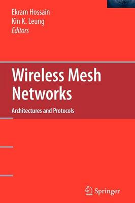 Wireless Mesh Networks: Architectures and Protocols (Paperback)