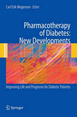 Pharmacotherapy of Diabetes: New Developments: Improving Life and Prognosis for Diabetic Patients (Paperback)