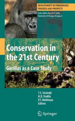 Conservation in the 21st Century: Gorillas as a Case Study - Developments in Primatology: Progress and Prospects (Paperback)
