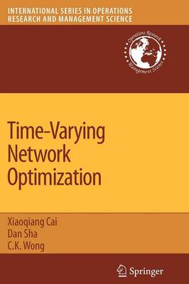 Time-Varying Network Optimization - International Series in Operations Research & Management Science 103 (Paperback)