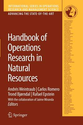Handbook of Operations Research in Natural Resources - International Series in Operations Research & Management Science 99 (Paperback)