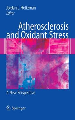 Atherosclerosis and Oxidant Stress: A New Perspective (Paperback)