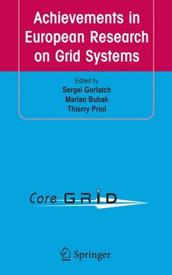 Achievements in European Research on Grid Systems: CoreGRID Integration Workshop 2006 (Selected Papers) (Paperback)