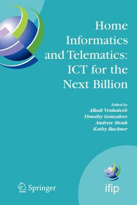 Home Informatics and Telematics: ICT for the Next Billion - IFIP Advances in Information and Communication Technology 241 (Paperback)