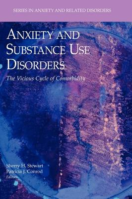 Anxiety and Substance Use Disorders: The Vicious Cycle of Comorbidity - Series in Anxiety and Related Disorders (Paperback)