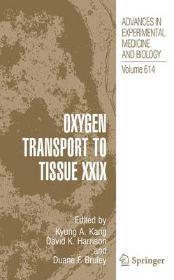 Oxygen Transport to Tissue XXIX - Advances in Experimental Medicine and Biology 614 (Paperback)