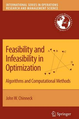 Feasibility and Infeasibility in Optimization:: Algorithms and Computational Methods - International Series in Operations Research & Management Science 118 (Paperback)