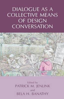 Dialogue as a Collective Means of Design Conversation (Paperback)