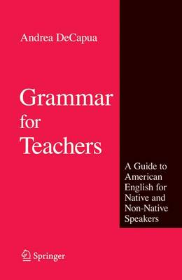Grammar for Teachers: A Guide to American English for Native and Non-Native Speakers (Paperback)