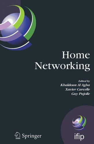 Home Networking: First IFIP WG 6.2 Home Networking Conference (IHN'2007), Paris, France, December 10-12, 2007 - IFIP Advances in Information and Communication Technology 256 (Paperback)