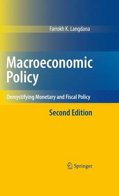 Macroeconomic Policy: Demystifying Monetary and Fiscal Policy (Paperback)