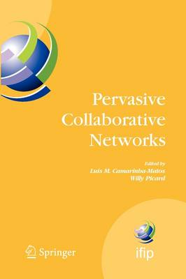 Pervasive Collaborative Networks: IFIP TC 5 WG 5.5 Ninth Working Conference on VIRTUAL ENTERPRISES, September 8-10, 2008, Poznan, Poland - IFIP Advances in Information and Communication Technology 283 (Paperback)