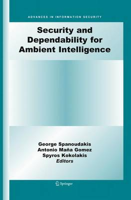 Security and Dependability for Ambient Intelligence - Advances in Information Security 45 (Paperback)