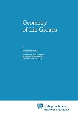Geometry of Lie Groups - Mathematics and Its Applications 393 (Paperback)