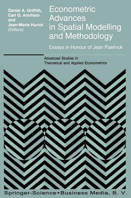 Econometric Advances in Spatial Modelling and Methodology: Essays in Honour of Jean Paelinck - Advanced Studies in Theoretical and Applied Econometrics 35 (Paperback)