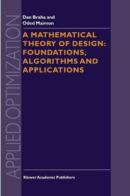 A Mathematical Theory of Design: Foundations, Algorithms and Applications - Applied Optimization 17 (Paperback)