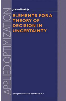 Elements for a Theory of Decision in Uncertainty - Applied Optimization 32 (Paperback)