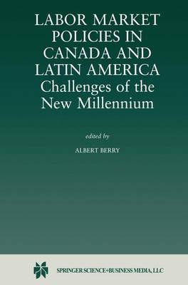 Labor Market Policies in Canada and Latin America: Challenges of the New Millennium (Paperback)