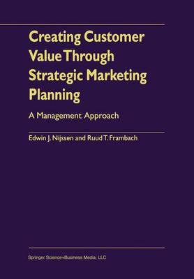 Creating Customer Value Through Strategic Marketing Planning: A Management Approach (Paperback)