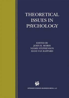Theoretical Issues in Psychology: Proceedings of the International Society for Theoretical Psychology 1999 Conference (Paperback)